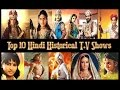 Top 10 Hindi Historical T.V Shows