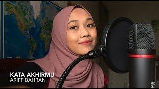 Kata Akhirmu - ariff bahran (cover)