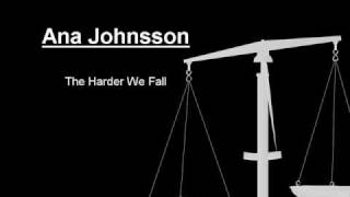 Ana Johnsson – The Harder We Fall dinle indir