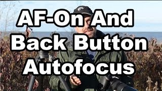 getlinkyoutube.com-How To Use AF-On And Back Button Autofocus
