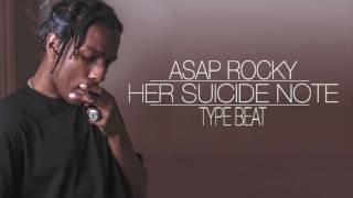 getlinkyoutube.com-Her Suicide Note - ASAP ROCKY New type beat
