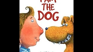 getlinkyoutube.com-I AM THE DOG. Children's book read aloud. More kids stories over  at the Storytime Castle channel