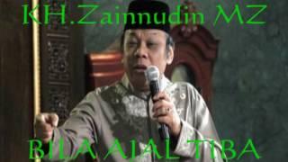"getlinkyoutube.com-CERAMAH : KH.Zainudin MZ ""BILA AJAL TIBA"""