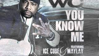 Wc - You know me (feat ice cube & maylay)