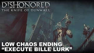"getlinkyoutube.com-Dishonored: The Knife of Dunwall - Low Chaos ""Execute Billie Lurk"" Ending"