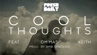 Fresh Daily - Cool Thoughts (feat. Om'mas Keith)