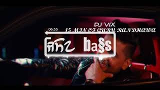15 Min Of Guru Randhawa[BASS BOOSTED] | Dj VIX | Guru Randhawa Mashup | Latest Remix Song 2018 width=