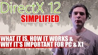 getlinkyoutube.com-DirectX 12 Simplified - What It Is, How It Works & Why It's Important For PC & X1 | Tech Tribunal