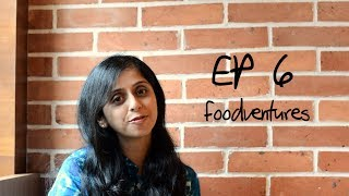 Foodventures | Episode Six | The Desi Foodie