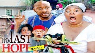 MY LAST HOPE 1 (YUL EDOCHIE) - 2017 LATEST NIGERIAN NOLLYWOOD MOVIES
