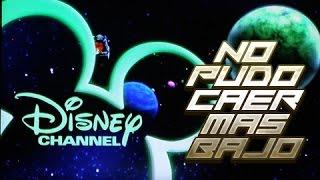 Disney Channel - No Pudo Caer Más Bajo