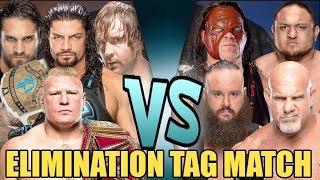 Brock Lesnar & The Shield vs Goldberg, Kane, Samoa Joe & Braun Strowman (Elimination Tag)