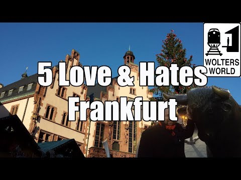 Visit Frankfurt: 5 Things You Will Love & Hate About Visiting Frankfurt, Germany