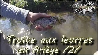 peche de la truite ( fario - arc en ciel ) aux leurres en Ariège #2 - gopro HD
