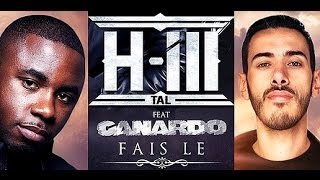 H-ill Tal - Fais Le (ft. Canardo)