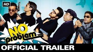 No Problem - Official Trailer | Anil Kapoor, Sanjay Dutt, Sunil Shetty, Sushmita Sen, Kangana Ranaut