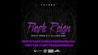 getlinkyoutube.com-Future - Never Forget (Instrumental) Purple Reign [ReProd. by M@nni M@n!a]|BASS BOOSTED