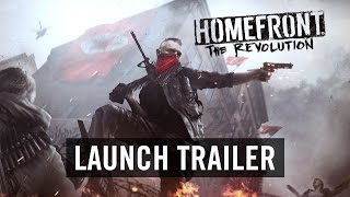 Homefront: The Revolution - Megjelenés Trailer