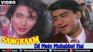 getlinkyoutube.com-Dil Mein Mohabbat Hai (Sangraam)