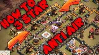 HOW TO 3 STAR MAX TH11 ANTI AIR - DEEP QUEEN WALK TO LAVALOON 2017 Episode 2