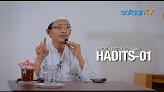 Kajian Kitab Arba'in An-Nawawi: Hadits ke-01 - Ustadz Badru Salam, Lc