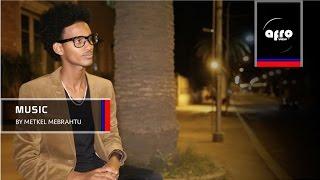 Eritrean Music Metkel Mebrahtu AYTNBINI