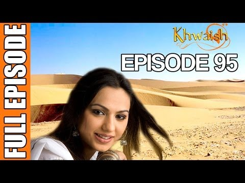 Khwaish - Episode 95