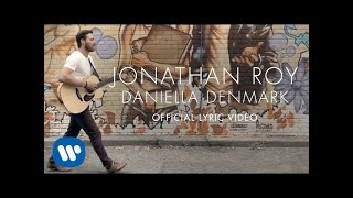 getlinkyoutube.com-Jonathan Roy - Daniella Denmark - Official Lyric Video
