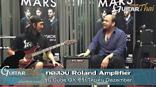 Review  Roland Cube GX Series with Ton Dezember  by www.Guitarthai.com