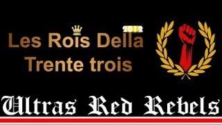 getlinkyoutube.com-Ultras Red Rebels : Les Rois Della Trente Trois - Chant 2012
