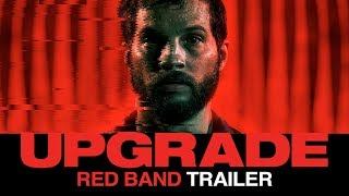 UPGRADE Official Trailer (2018) Sci-Fi Movie
