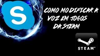 getlinkyoutube.com-Como modificar a voz em jogos da Steam e Skype