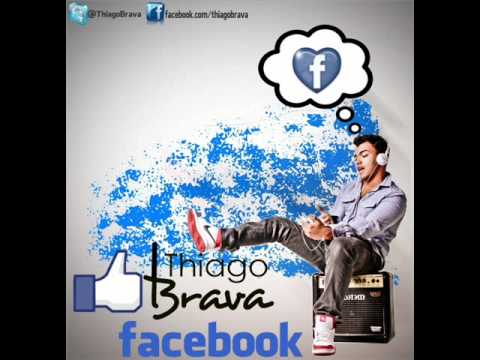 Thiago Brava - Sai do Facebook NOVA