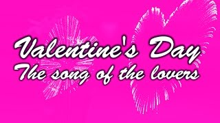 getlinkyoutube.com-Valentine's Day 2017 - The song of the lovers