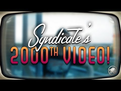 Syndicate's 2000th Video