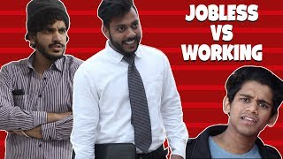 How people react when you're Jobless VS Working | RealSHIT