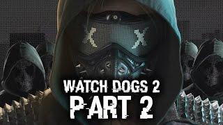 Watch Dogs 2 Gameplay Walkthrough Part 2 - TERRIBLE TRAILER (Full Game) #WatchDogs2