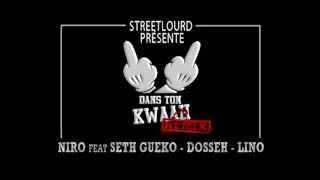 Niro - Dans Ton Kwaah Remix' (ft. Gueko Dosseh Et Lino)