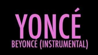 Beyoncé - YONCÉ (Instrumental + Lyrics)