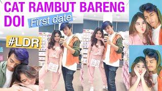 WARNAIN RAMBUT BARENG DOI (First Date Setelah LDR)