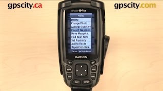 Garmin GPSMAP 64 Series: Marking & Managing Waypoints with GPS City