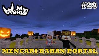 MENCARI BAHAN PORTAL NERAKA - Mini World Block Art Survival Indonesia #29