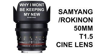 getlinkyoutube.com-Samyang / Rokinon 50mm t1.5 cine lens (WHY I WONT BE KEEPING IT)