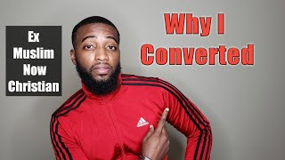 Why I Converted From Islam To Christianity