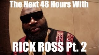 The Next 48 Hours with Rick Ross pt.2