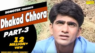 getlinkyoutube.com-HD Dhakad Chhora Part 3 || धाकड़ छौरा || Uttar Kumar, Suman Negi || Hindi Full Movie