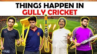 Things Happen in Gully Cricket | The Half-Ticket Shows