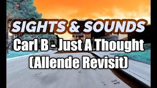 Sights & Sounds 002 - Just A Thought (Allende Revisit)