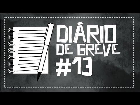 Diário de Greve #13
