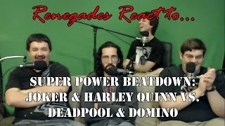 getlinkyoutube.com-Renegades React to... Super Power Beat Down: Joker & Harley Quinn vs. Deadpool & Domino